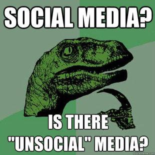 """Isn't all media """"social"""" media?"""