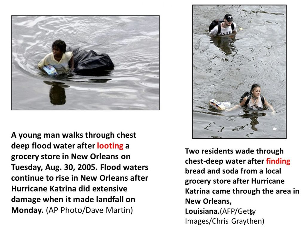 Different framing of the same act in the aftermath of Hurricane Katrina.